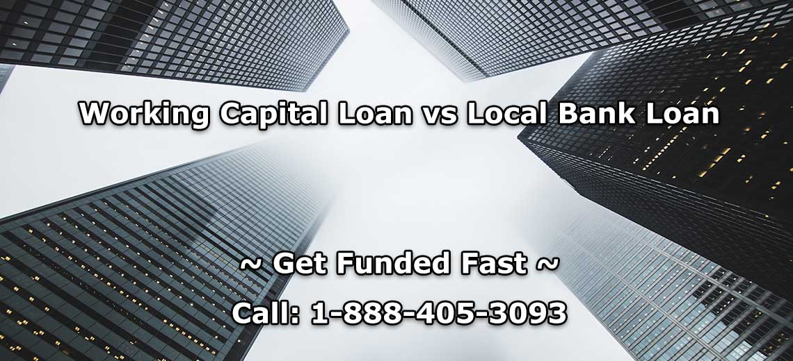 Working Capital Loan vs Local Bank Loan